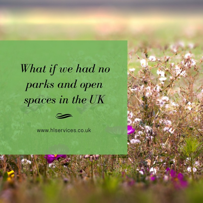 What if we had no parks and open spaces in the UK