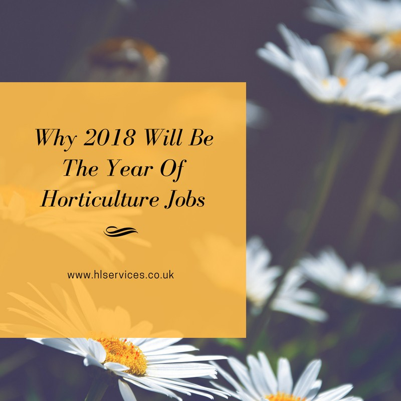 why 2018 will be the year of horticulture jobs banner
