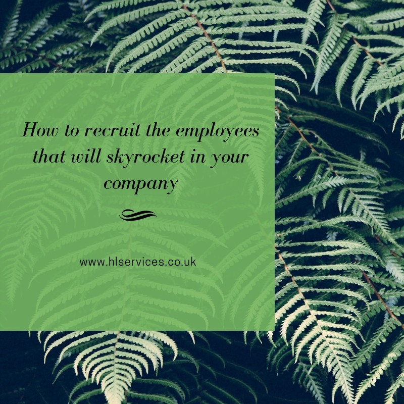 How to recruit the employees that will skyrocket in your company