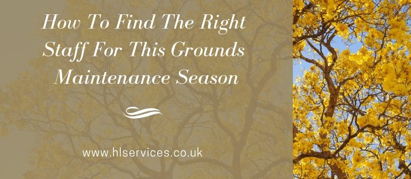 how to find the right staff for this grounds maintenance seasonbanner