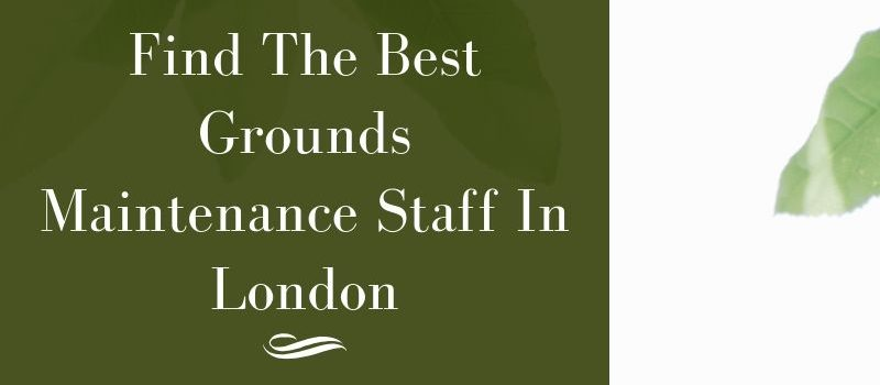 find the best ggrounds maintenance staff in london banner