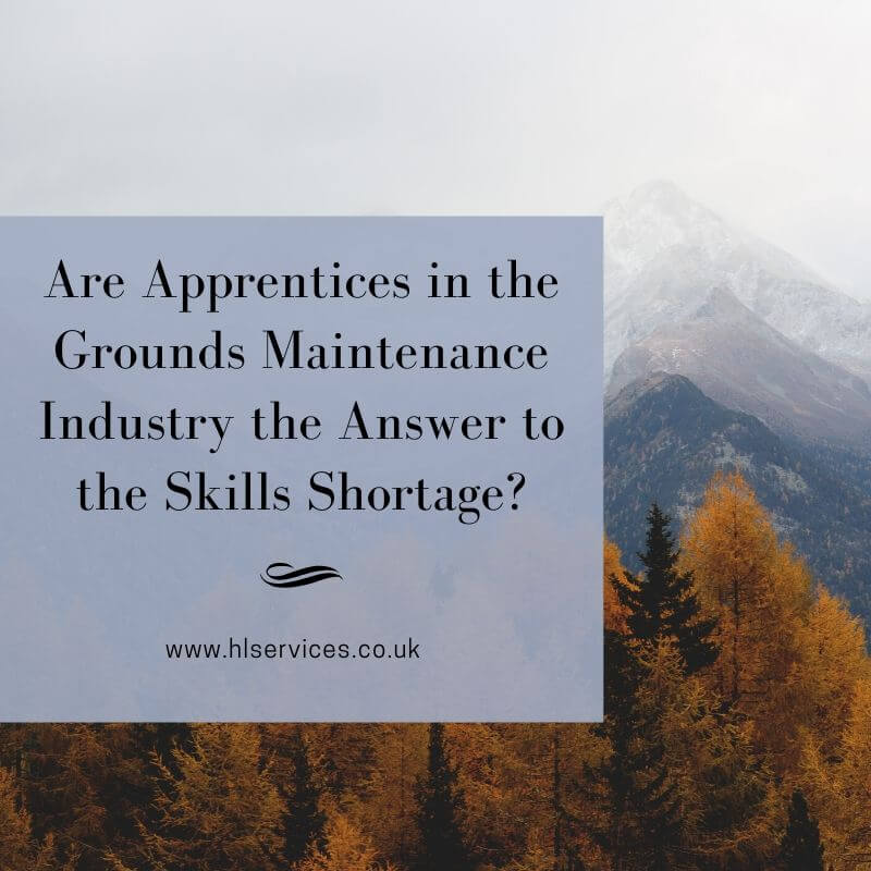 are apprentices in the grounds maintenance industry the naswer to the skills shortage banner