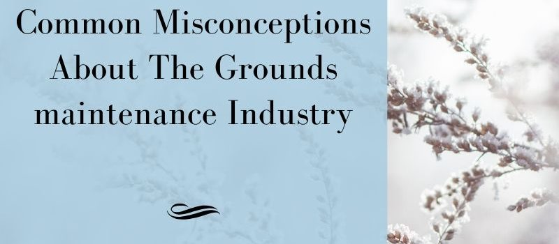 common misconceptions about the grounds maintenance industry banner